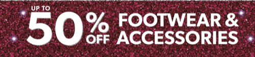 Complete your party outfits this season with 50% off selected footwear and accessories in store now.